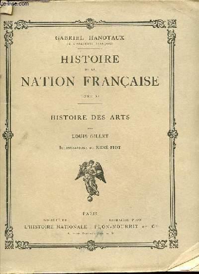 HISTOIRE DE LA NATION FRANCAISE - TOME XI : HISTOIRE DES ARTS PAR LOUIS GILLET.