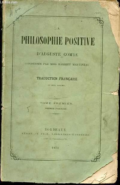 LA PHILOSOPHIE POSITIVE - TOME 1 - PREMIER FASCICULE.