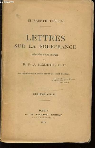 LETTRES SUR LA SOUFFRANCE - PRECEDEES D'UNE PREFACE DU R. P. J. HEBERT.
