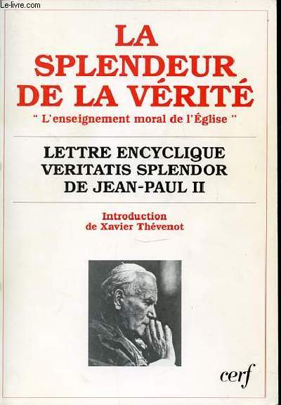 LA SPLENDEUR DE LA VERITE - LETTRE ENCYCLIQUE VERITATIS SPLENDOR DE JEAN-PAUL II -