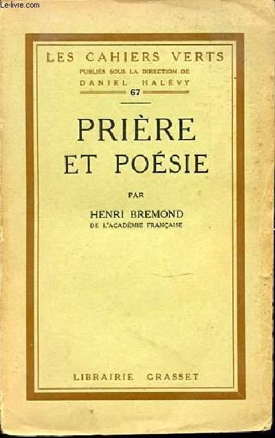 PRIERE ET POESIE - LES CAHIERS VERTS PUBLIES SOUS LA DIRECTION DE DANIEL HALEVY N°67.