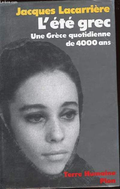 L'ETE GREC : UNE GRECE QUOTIDIENNE DE 4000 ANS. COLLECTION