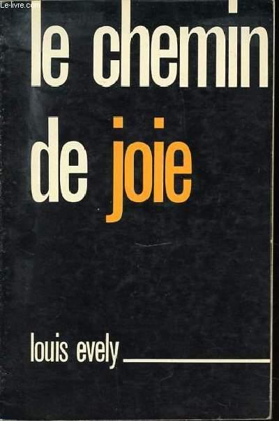 LE CHEMIN DE JOIE.