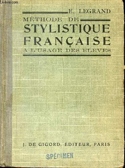 METHODE DE STYLISTIQUE FRANCAISE A L'USAGE DES ELEVES.