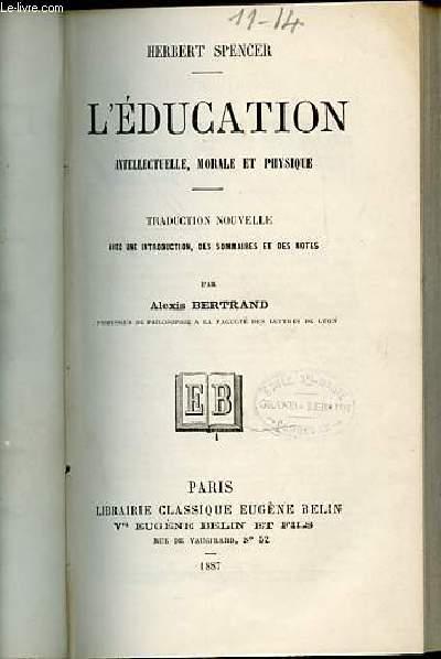 L'EDUCATION INTELLECTUELLE, MORALE ET PHYSIQUE - HERBERT SPENCER.