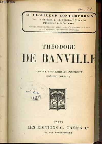 THEODORE DE BANVILLE : CONTES, SOUVENIRS ET PORTRAITS, POESIES, THEATRE. COLLECTION