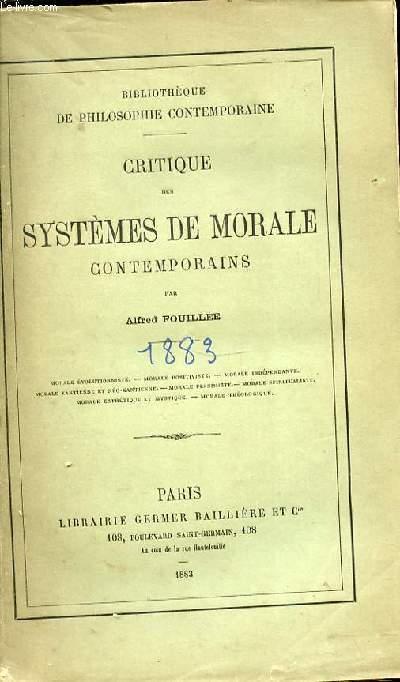 CRITIQUE DES SYSTEMES DE MORALE CONTEMPORAINS.