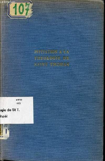 INITIATION A LA THEOLOGIE DE SAINT THOMAS D'AQUIN.