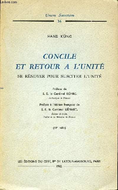 CONCILE ET RETOUR A L'UNITE : SE RENOVER POUR SUSCITER L'UNITE.