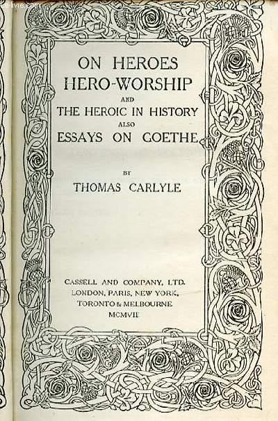 HEROES AND HERO-WORSHIP - ESSAYS ON GOETHE.