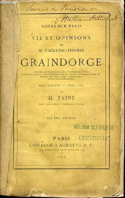 VIE ET OPINIONS DE M. FREDERIC-THOMAS GRAINDORGE - NOTES SUR PARIS.