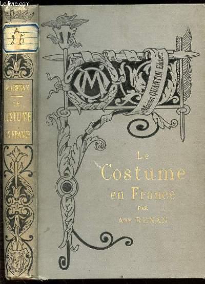 LE COSTUME EN FRANCE - BIBLIOTHEQUE DE L'ENSEIGNEMENT DES BEAUX-ARTS.