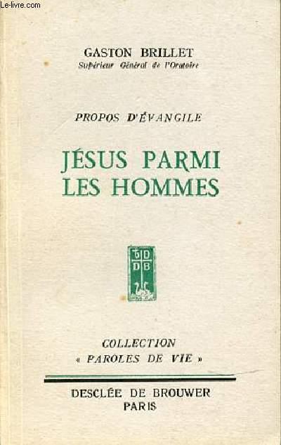 JESUS PARMI LES HOMMES : PROPOS DE L'EVANGILE. COLLECTION
