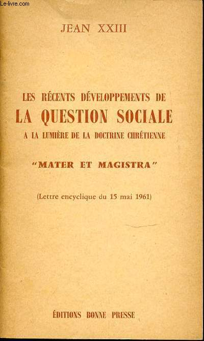 LES RECENTS DEVELOPPEMENTS DE LA QUESTION SOCIALE A LA LUMIERE DE LA DOCTRINE CHRETIENNE -