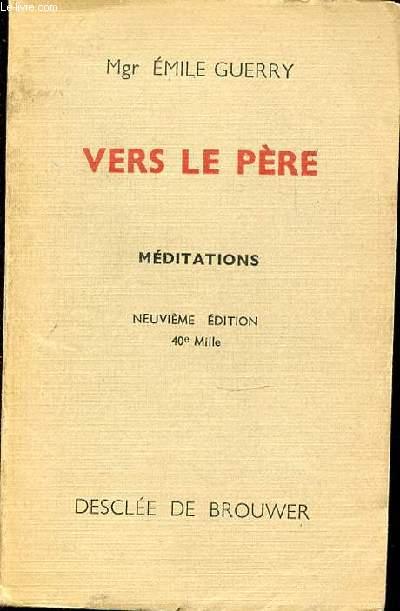 VERS LE PERE - MEDITATIONS.