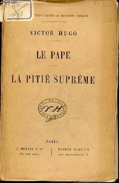 LE PAPE - LA PITIE SUPREME.