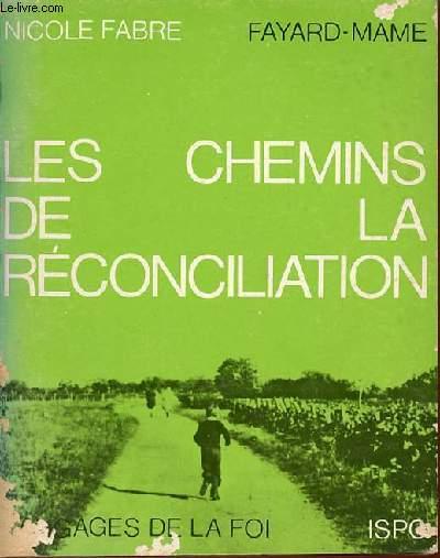 LES CHEMINS DE LA RECONCILIATION - LANGAGES DE LA FOI.