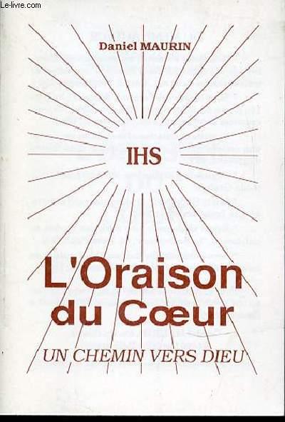L'ORAISON DU COEUR : UN CHEMIN VERS DIEU.