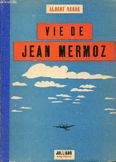 VIE DE JEAN MERMOZ.