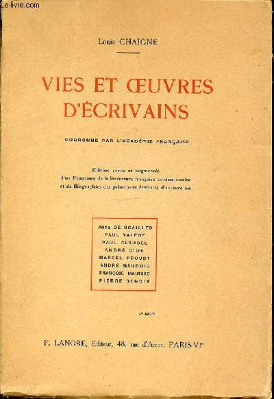 VIES ET OEUVRES D'ECRIVAINS : ANA DE NOAILLES, PAUL VALERY, PAUL CLAUDEL, ANDRE GIDE, MARCEL PROUST, ANDRE MAUROIS, FRANCOIS MAURIAC, PIERRE BENOIT.