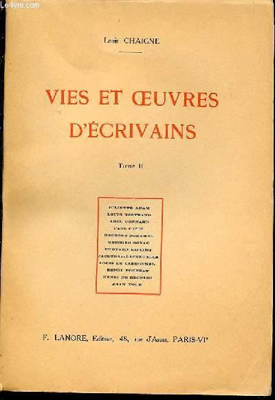 VIES ET OEUVRES D'ECRIVAINS - TOME 2 : JULIETTE ADAM, LOUIS BERTRAND, ABEL BONNARD, PAUL CAZIN, GEORGES DUHAMEL, GEORGES GOYAU, KIPLING, LACRETELLE, LOUIS LE CARDONNEL, HENRI POURRAT, HENRI DE REGNIER, JEAN YOLE.