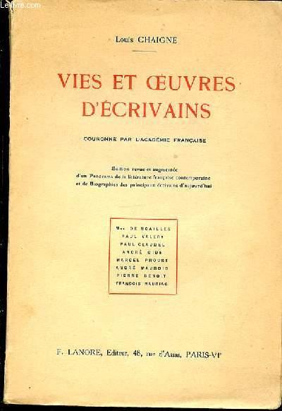 VIES ET OEUVRES D'ECRIVAINS : MME DE NOAILLES, PAUL VALERY, PAUL CLAUDEL, ANDRE GIDE, MARCEL PROUST, ANDRE MAUROIS, FRANCOIS MAURIAC, PIERRE BENOIT.