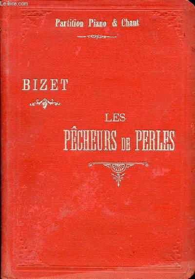 LES PECHEURS DE PERLES : PARTITION PIANO & CHANT. OPERA EN 3 ACTES DE M. CARRE & CORMON. MUSIQUE DE GEORGES BIZET