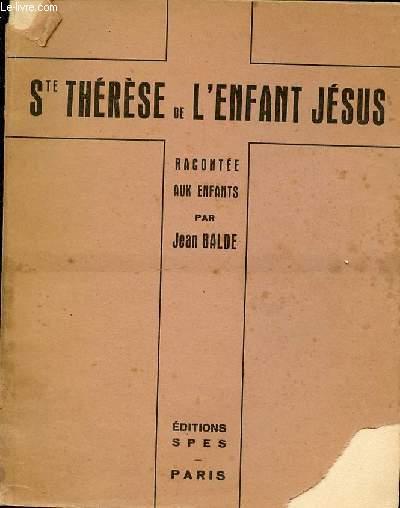 SAINTE THERESE DE L'ENFANT JESUS RACONTEE AUX ENFANTS.