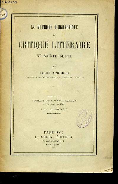 LA METHODE BIOGRAPHIQUE DE CRITIQUE LITTERAIRE ET SAINTE-BEUVE. EXTRAIT DU