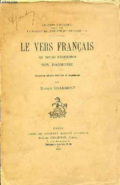LE VERS FRANCAIS : SES MOYENS D'EXPRESSION, SON HARMONIE. COLLECTION LINGUISTIQUE.