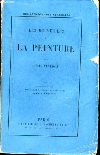 LES MERVEILLES DE LA PEINTURE - BIBLIOTHEQUE DES MERVEILLES.