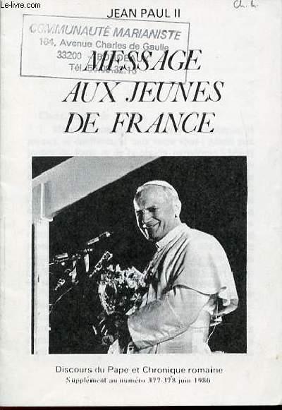 MESSAGE AUX JEUNES DE FRANCE - DISCOURS DU PAPE ET CHRONIQUE ROMAINE. SIPPLEMENT AU N°377-378 JUIN 1980.