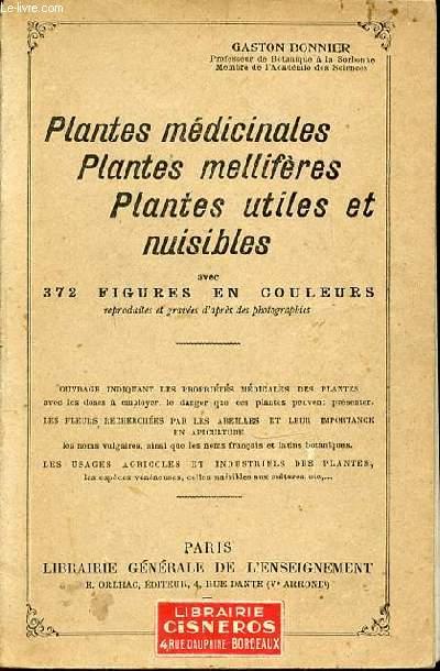 PLANTES MEDICINALES, PLANTES MELLIFERES, PLANTES UTILES ET NUISIBLES.
