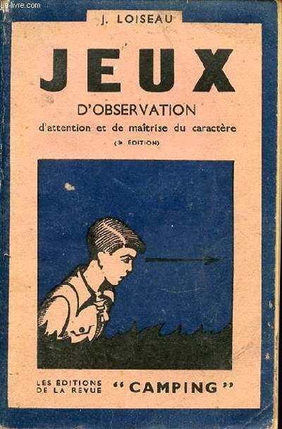 TOME 1 : JEUX D'OBSERVATION, D'ATTENTION ET DE MAITRISE DU CARACTERE.