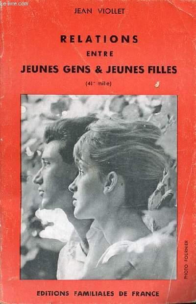 RELATIONS ENTRE JEUNES GENS & JEUNES FILLES.