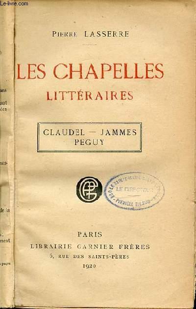 LES CHAPELLES LITTERAIRES : CLAUDEL, JAMMES, PEGUY