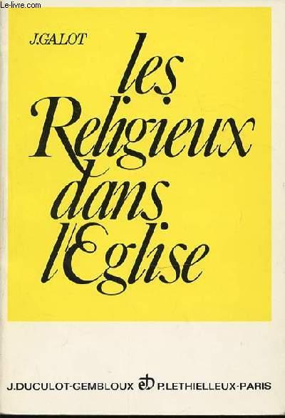 LES RELIGIEUX DANS L'EGLISE - SELON LA CONSTITUTION LUMEN GENTIUM ET LE DECRET SUR LA CHARGE PASTORALE DES EVEQUES.