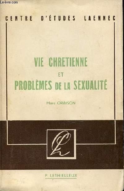 VIE CHRETIENNE ET PROBLEMES DE LA SEXUALITE - CENTRE D'ETUDES LAENNEC.