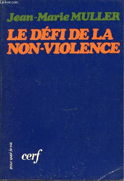 LE DEFI DE LA NON-VIOLENCE - COLLECTION