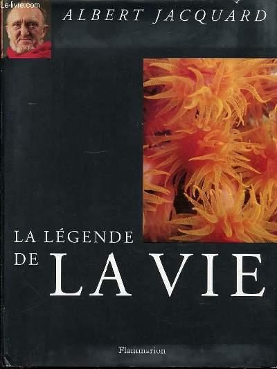 LA LEGENDE DE LA VIE.