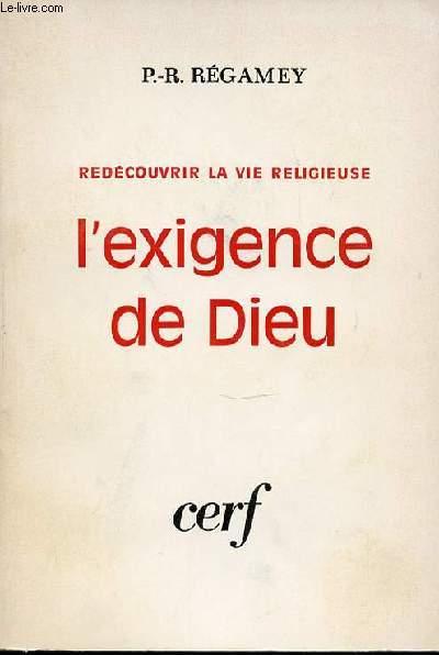 REDECOUVRIR LA VIE RELIGIEUSE : L'EXIGENCE DE DIEU.