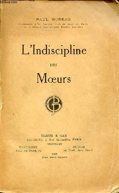 L'INDISCIPLINE DES MOEURS - ETUDE SCIENCE SOCIALE.