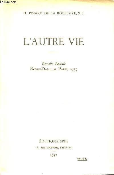 L'AUTRE VIE - RETRAITE PASCALE NOTRE-DAME DE PARIS, 1937.