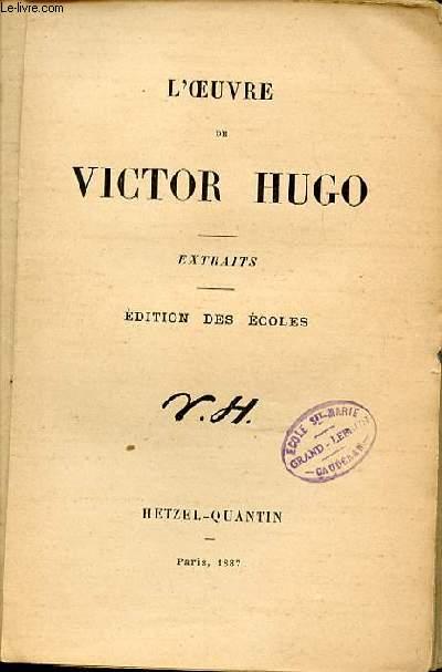 L'OEUVRE DE VICTOR HUGO : EXTRAITS.