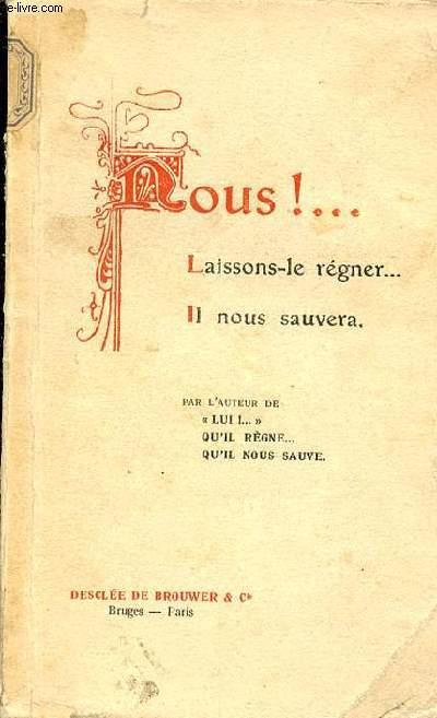 NOUS ! LAISSONS-LE REGNER ... IL NOUS SAUVERA.