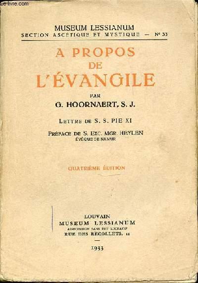 A PROPOS DE L'EVANGILE - MUSEUM LESSIANUM, SECTION ASCETIQUE ET MYSTIQUE N°33.
