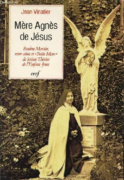 MERE AGNES DE JESUS - PAULINE MARTIN SOEUR AINEE ET