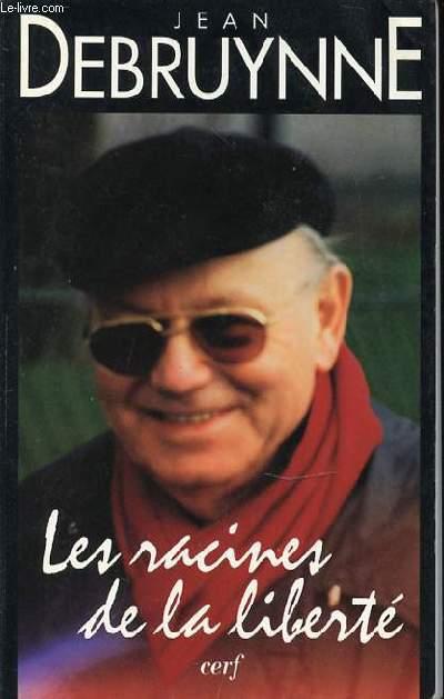 LES RACINES DE LA LIBERTE - COLLECTION