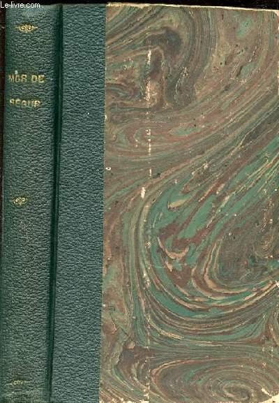 MGR DE SEGUR : SOUVENIRS ET RECIT D'UN FRERE (DEUXIEME PARTIE, DE 1856 A 1881).