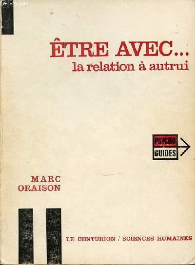 ETRE AVEC ... LA RELATION A AUTRUI.
